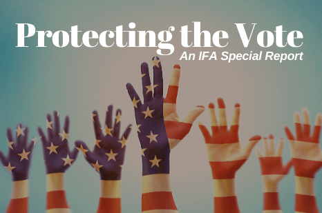 Protecting the Vote, IFA Special Report on Voter Fraud